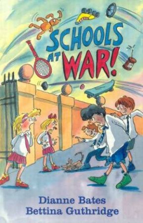 Schools At War! by Diane Bates & Bettina Guthridge