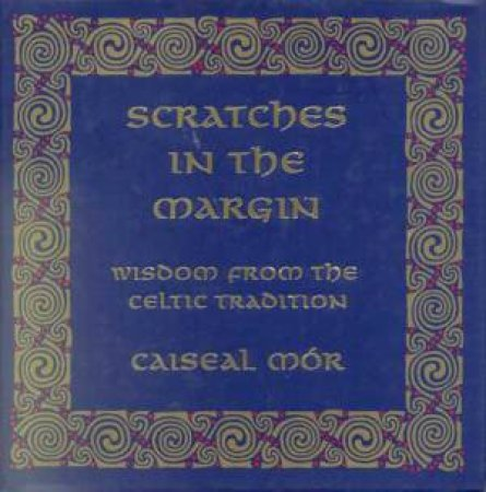 Scratches In The Margin by Caiseal Mor