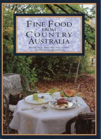 Fine Food From Country Australia by Pam Brewster