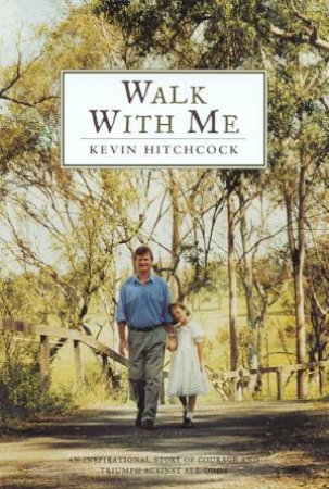 Walk With Me by Kevin Hitchcock