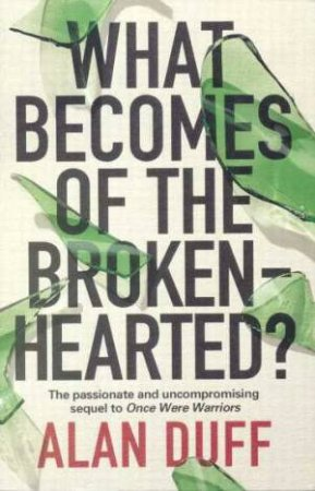 What Becomes Of The Broken Hearted by Alan Duff
