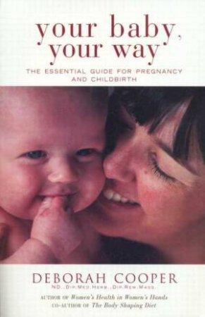 Your Baby, Your Way by Deborah Cooper