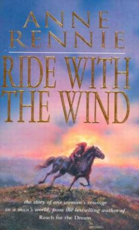 Ride With The Wind by Anne Rennie