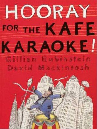 Hooray For The Kafe Karaoke by Gillian Rubinstein