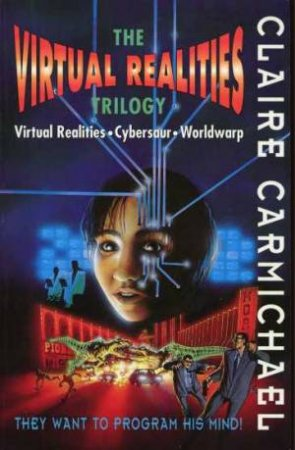 The Virtual Realities Trilogy by Claire Carmichael