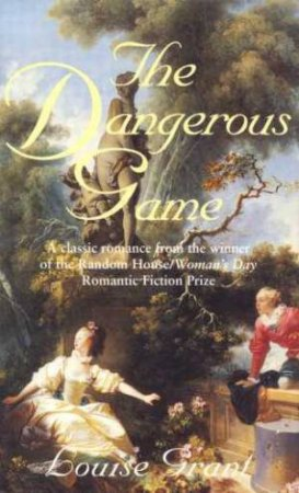 The Dangerous Game by Louise Grant