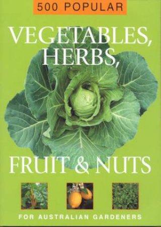 500 Popular Vegetables, Herbs, Fruit & Nuts by Various