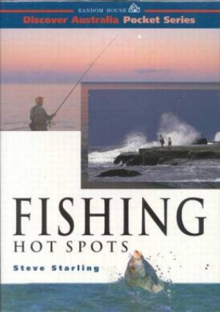 Discover Australia: Fishing Hot Spots by Steve Starling