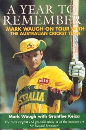 A Year To Remember by Mark Waugh & Grantlee Keiza