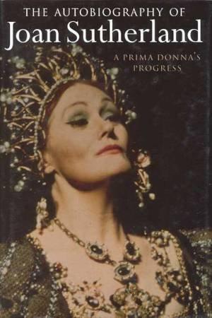A Prima Donna's Progress by Joan Sutherland