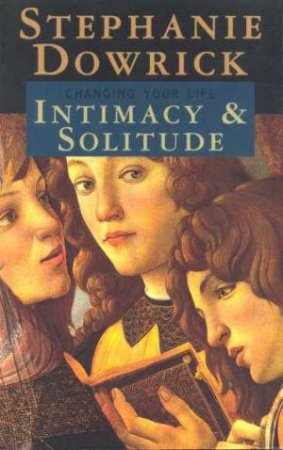 Intimacy & Solitude by Stephanie Dowrick