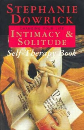Intimacy & Solitude Self-Therapy Book by Stephanie Dowrick