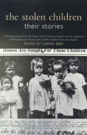 The Stolen Children: Their Stories by Carmel Bird
