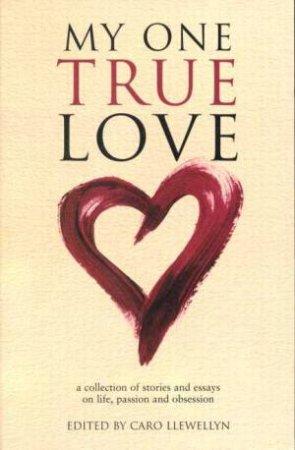My One True Love by Caro Llewellyn Ed.