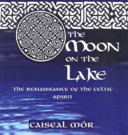 The Moon On The Lake by Caiseal Mor