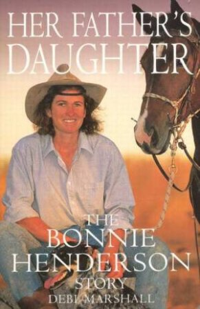 Bonnie Henderson: Her Father's Daughter by Debi Marshall
