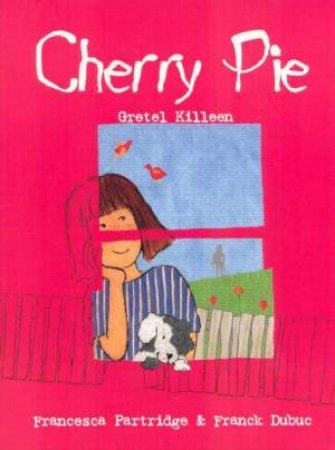 Cherry Pie by Gretel Killeen