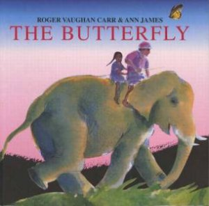 The Butterfly by Roger V Carr & Ann James