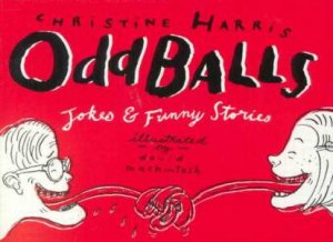Odd Balls:  Jokes and Funny Stories by Christine Harris