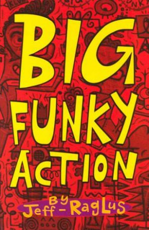 Big Funky Action by Jeff Raglus