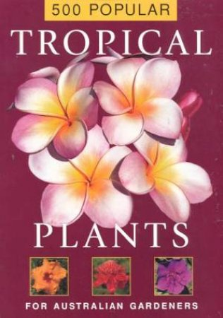 500 Popular Tropical Plants by Various