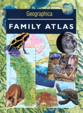 Geographica Family Atlas by Various