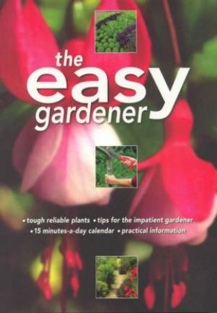 The Easy Gardener by Anna Cheifetz