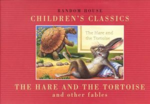 The Hare And The Tortoise And Other Fables by Alice Mills