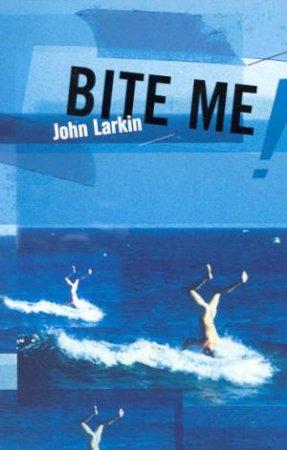 Bite Me! by John Larkin