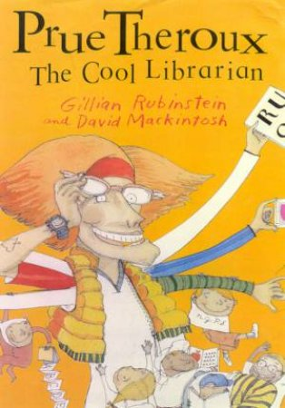 Prue Theroux The Cool Librarian. by Gillian Rubinstein & David Mackintosh