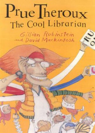 Prue Theroux The Cool Librarian by Gillian Rubinstein & David Mackintosh