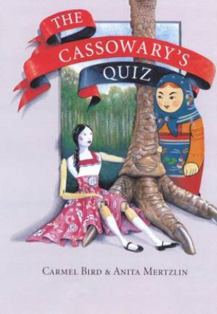 The Cassowary's Quiz by Carmel Bird & Anita Mertzlin