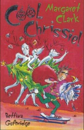 Cool Chrissie! by Margaret Clark