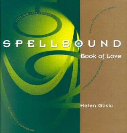 Spellbound Book Of Love by Helen Glisic