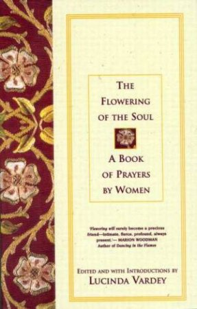 The Flowering Of The Soul by Lucinda Vardey
