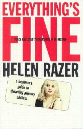 Everything's Fine by Helen Razer