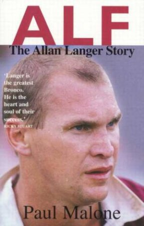 Alf: The Allan Langer Story by Paul Malone