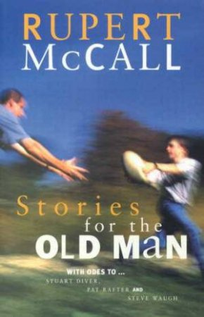 Stories For The Old Man by Rupert McCall