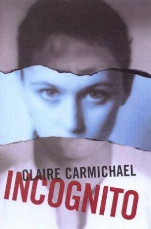 Incognito by Claire Carmichael