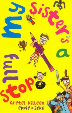 My Sister's A Full Stop by Gretel Killeen