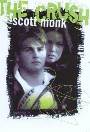 The Crush by Scott Monk