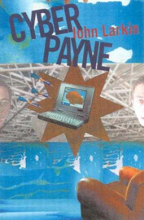 Cyber Payne by John Larkin