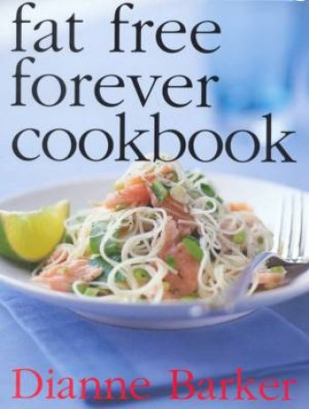 Fat Free Forever Cookbook