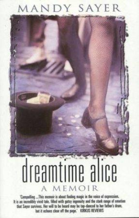 Dreamtime Alice: A Memoir by Mandy Sayer