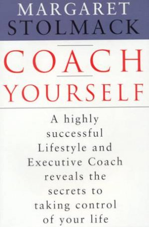 Coach Yourself by Margaret Stolmack