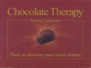 Chocolate Therapy by Murray Langham