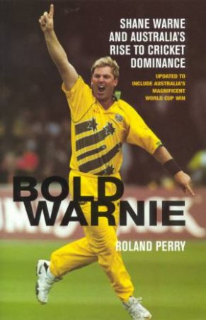 Bold Warnie by Roland Perry