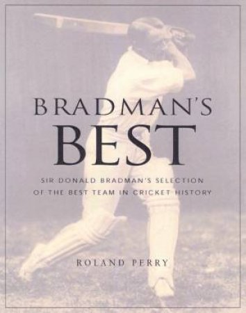 Bradman's Best: Collector's Edition by Roland Perry