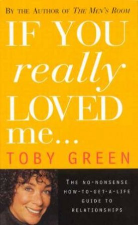 If You Really Loved Me . . . by Toby Green