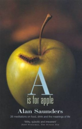 A Is For Apple by Alan Saunders
